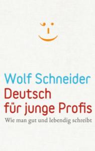Wolf Schneider Deutsch für junge Profis, Textagentur Textprofil SEO Texter Graz Wien